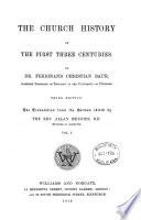 The Church history of the first three centuries  The tr  from the Germ   Geschichte der christlichen kirche  Bd  1  ed  by A  Menzies