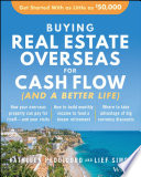 Buying Real Estate Overseas For Cash Flow  And A Better Life
