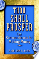 """Thou Shall Prosper: Ten Commandments for Making Money"" by Daniel E. Lapin"