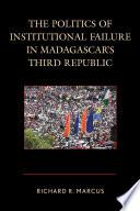 The Politics of Institutional Failure in Madagascar's Third Republic
