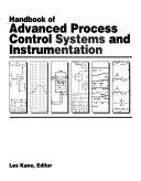 Handbook of Advanced Process Control Systems and Instrumentation