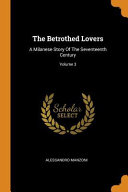 The Betrothed Lovers  A Milanese Story of the Seventeenth Century