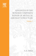 Advances in the Bonded Composite Repair of Metallic Aircraft Structure ebook