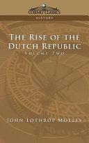 The Rise of the Dutch Republic - Volume