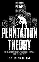 Plantation Theory