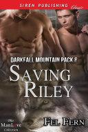 Saving Riley [Darkfall Mountain Pack 8] [Pdf/ePub] eBook