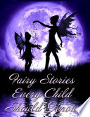 Fairy Stories Every Child Should Know