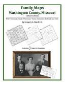 Family Maps of Washington County  Missouri  Deluxe Edition