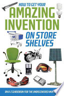 How To Get Your Amazing Invention On Store Shelves