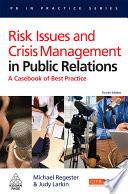 """Risk Issues and Crisis Management in Public Relations: A Casebook of Best Practice"" by Michael Regester, Judy Larkin"