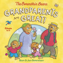Grandparents Are Great   the Berenstain Bears