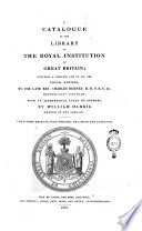 A Catalogue of the Library of the Royal Institution of Great Britain  Including a Complete List of All the Greek Writers  by the Late Rev  Charles Burney     with an Alphabetical Index of Authors  by William Harris