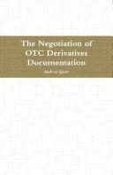 The Negotiation of OTC Derivatives Documentation