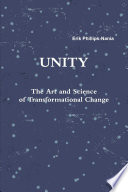 Unity The Art And Science Of Transformational Change