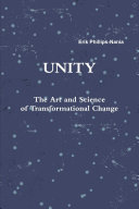 Unity: The Art and Science of Transformational Change