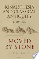 Kinaesthesia and Classical Antiquity 1750   1820