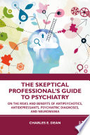 The Skeptical Professional's Guide to Psychiatry