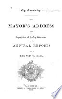 The Mayor s Address at the Organization of the City Government and the Annual Reports Made to the City Council