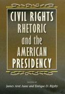 Civil Rights Rhetoric and the American Presidency Book