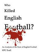 Who Killed English Football?