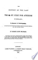 The history of the last trial by jury for atheism in England: a fragment of autobiography
