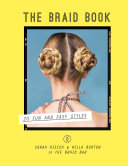 The Braid Book: 20 fun and easy styles