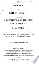Picture of Edinburgh. Containing a Description of the City and Its Environs. 5th Ed., Improved