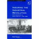 Insuring The Industrial Revolution Fire Insurance In Great Britain 1700 1850 Robin Pearson Google Books
