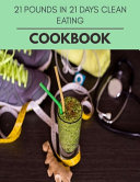 21 Pounds In 21 Days Cookbook