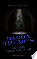 Baron Trump s Marvellous Underground Journey  Illustrated Edition