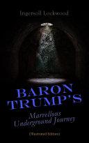 Baron Trump's Marvellous Underground Journey (Illustrated Edition)