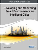 Developing and Monitoring Smart Environments for Intelligent Cities