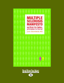 The Multiple Sclerosis Manifesto  Action to Take  Principles to Live by  Large Print 16pt