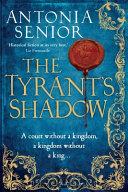 The Tyrant s Shadow