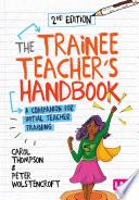 The Trainee Teacher   s Handbook