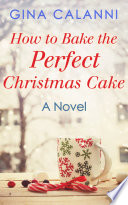 How To Bake The Perfect Christmas Cake  Home for the Holidays  Book 2