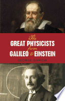 The Great Physicists from Galileo to Einstein Book