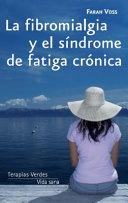 La Fibromialgia Y El Sindrome De Fatiga Cronica Fibromyalgia And Chronic Fatigue Syndrome