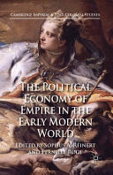 The Political Economy of Empire in the Early Modern World