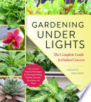"""Gardening Under Lights: The Complete Guide for Indoor Growers"" by Leslie F. Halleck"