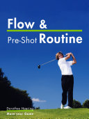 Flow   Pre Shot Routine  Golf Tips