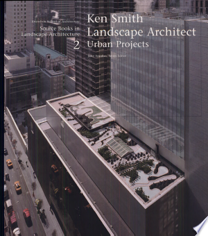 Download Ken Smith Landscape Architects Urban Projects PDF