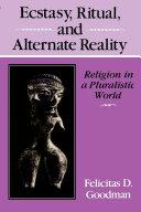 Ecstasy, Ritual, and Alternate Reality