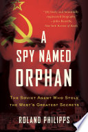 A Spy Named Orphan: The Enigma of Donald Maclean