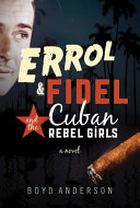 Errol, Fidel and the Cubal Rebel Girls