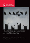 The Routledge Handbook of Irish Criminology