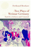 Two plays of Weimar Germany: Youth is a sickness and Criminals
