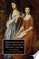 Romanticism and Music Culture in Britain, 1770-1840