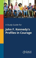 A Study Guide for John F  Kennedy s Profiles in Courage