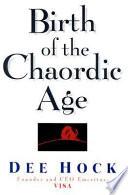 Birth of the Chaordic Age